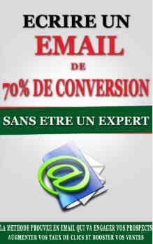 Ecrire un email de 70% de conversion sans être un expert!