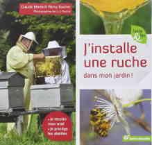 J'installe une ruche dans mon jardin.
