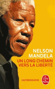 Nelson Mandela. Un long chemin vers la liberté.