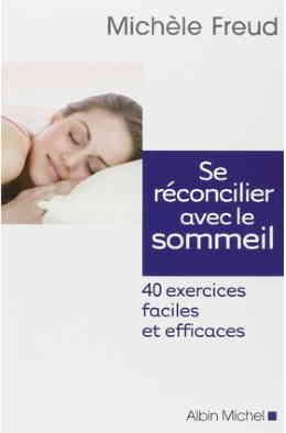 comment se reconcilier avec le sommeil. Un livre pratique pour vraiment mieux dormir.